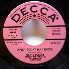 MARTY DeROSE 45 After Today Has Ended/ Now That I Need You DECCA promo pop  j150