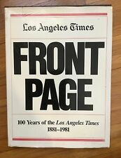 Los Angeles Times Front Page 100 Years of the Los Angeles Times 1881 - 1981