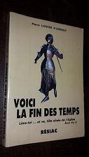 VOICI LA FIN DES TEMPS - Pierre Liogier D'Ardhuy 1993