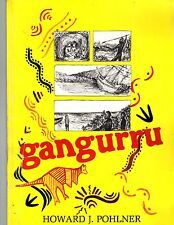 Gangurru by Howard J. Pohlner. (Qld /Cape York History 1986)