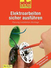 Elektroarbeiten sicher ausführen - selbst ist der Mann Elektroinstallation BUCH