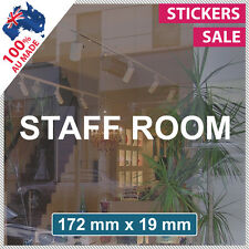 STAFF ROOM Sticker ANY SIZE! Decal Custom Business Sign VINYL LETTERING (1006)