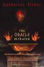 Oracle Prophecies: The Oracle Betrayed Bk. 1 by Catherine Fisher (2004, Hardcov…