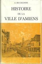 REGIONALISME PICARDIE - SOMME / HISTOIRE DE LA VILLE D'AMIENS T.3 - DE CALONNE