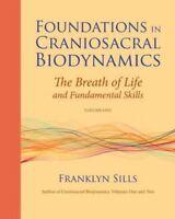 Foundations in Craniosacral Biodynamics : The Breath of Life and Fundamental ...
