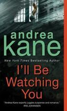 I'll Be Watching You by Andrea Kane (2005, Paperback, Unabridged)