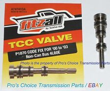 **4L60E**TCC/ Torque Converter Clutch Valve--Fixes Code P1870--Fits 2000 to 2004