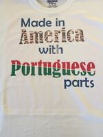 Made In America With Portuguese Parts T Shirt White Unisex Heavy Weight