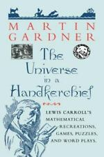 The Universe in a Handkerchief: Lewis Carroll's Mathematical Recreations, Games,