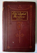 1907 Wheeler, G. Owen - OLD ENGLISH FURNITURE OF THE 17th/18th CENTURIES *RARE*