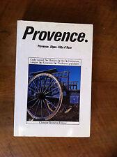 Provence-Alpes-Côte d'Azur : Cadre naturel-Histoire-Art-Littérature-Economie-..