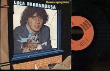 """LUCA BARBAROSSA ROMA SPOGLIATA+ SE IL LETTO MIO VOLASSE 1981 FONIT 7"""" 45 GIRI"""