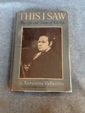 This I Saw The Life and Times of Goya, A. Vallentin, Stated 1st Print 1949 HC/DJ