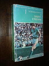 LA FABULEUSE HISTOIRE DE SAINT-ETIENNE - G Le Scour P Mahé R Nataf 1977 Football