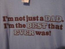 NWT - BEST DAD THAT EVER WAS! Blue Adult Size XL Short Sleeve Tee