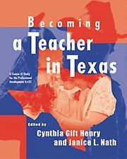Becoming a Teacher in Texas: A Course of Study for the Professional Development