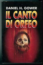 GOWER DANIEL H. IL CANTO DI ORFEO CDE 1995 GIALLI THRILLER
