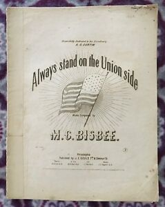 VERY RARE 1863 CIVIL WAR SHEET MUSIC! ALWAYS STAND ON THE UNION SIDE M C BISBEE