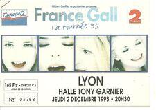 RARE / TICKET BILLET DE CONCERT - FRANCE GALL : LIVE A LYON ( FRANCE ) 1993