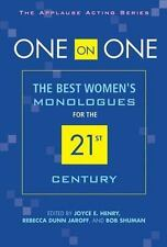 One on One: The Best Womens Monologues for the 21st Century (Applause Acting)