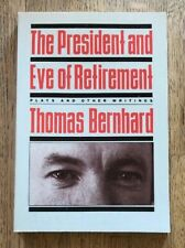 Thomas Bernhard. The President And Eve Of Retirement (PB) First Ed 1982