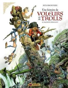 BD - UNE HISTOIRE DE VOLEURS ET DE TROLLS T.1 > LE MONDE DERIVANT / KEN BROEDERS