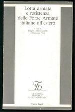 MARALDI PIERI LOTTA ARMATA RESISTENZA FORZE ARMATE ITALIANE ESTERO FRANCO ANGELI