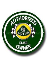 LOTUS ELISE AUTHORIZED LOTUS ELISE OWNER ROUND METAL SIGN.ICONIC CARS