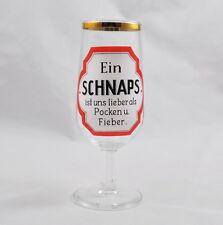 """""""Ein Schnaps ist uns lieber als Pocken und Fieber"""" Glas / Glass / Bierglass 0,2L"""