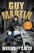 Guy Martin: Worms to Catch, Martin, Guy,