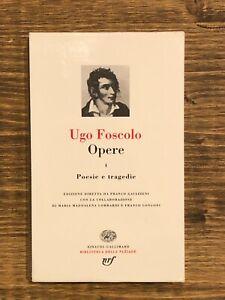 Ugo Foscolo, Opere I (Poesie e tragedie) - Einaudi - Pléiade