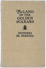The Land of the Golden Scarabs by Diomedes de Pereyra