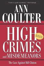 NEW - High Crimes and Misdemeanors: The Case Against Bill Clinton