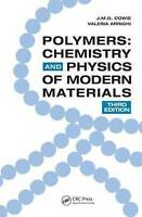 Polymers. Chemistry and Physics of Modern Materials, Third Edition by Cowie, J.