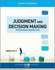 BPS Textbooks in Psychology Ser.: Judgment and Decision Making :...
