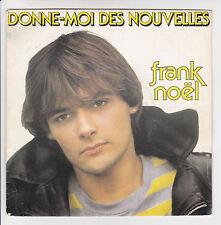 """NOEL Frank Vinyle 45T 7"""" SP DONNE-MOI DES NOUVELLES - WEA 249803-7 F Réduit"""