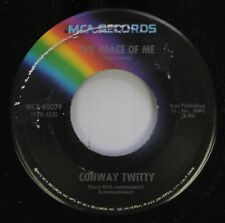 Country 45 Conway Twitty - The Image Of Me / Look Into My Tear Drops On Mca Reco