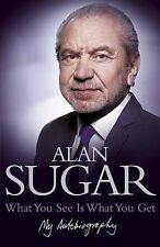 What You See Is What You Get: My Autobiography, Sugar, Alan, New Book