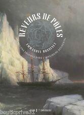 Beau livre - Rêveurs de Pôles -  Les Regions Polaires Dans L'imaginaire