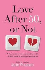 Love After Fifty, or Not: A Few Brave Women Share the Truth of Their Internet Da