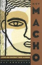 Muy Macho: Latino Men Confront Their Manhood Gonzalez, Ray Paperback