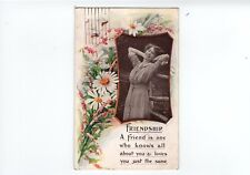 Friend Is One Who Knows All About You And Loves You Just The Same Postcard 1913
