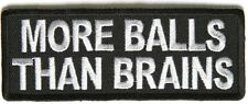 MORE BALLS THAN BRAINS  - IRON OR SEW ON PATCH