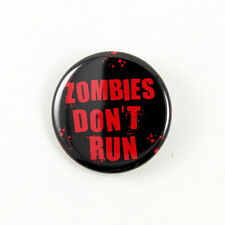 Zombies Don't Run - Pinback Button - Night of the Living Dead