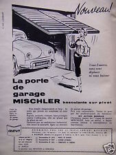 PUBLICITÉ 1958 NOUVEAU ! LA PORTE DE GARAGE MISCHLER BASCULANTE - ADVERTISING