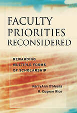 NEW Faculty Priorities Reconsidered: Rewarding Multiple Forms of Scholarship