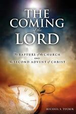 The Coming of the Lord: The Coming of the Lord : The Rapture of the Church...