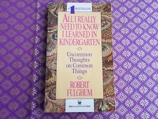 All I Really Need to Know I Learned in Kindergarten by Fulghum - inspirational