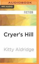 Cryer's Hill by Kitty Aldridge (2016, MP3 CD, Unabridged)