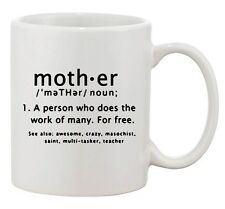 Mother Meaning Dictionary Moms Funny Gift DT White Coffee 11 Oz Mug